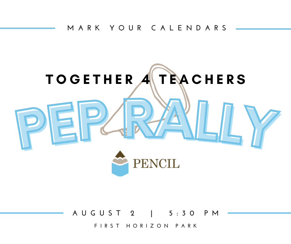 PENCIL Hosts Outdoor Pep Rally at First Horizon Park in Celebration of MNPS Teachers
