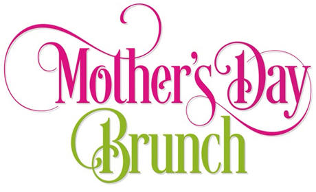 Reserve Brunches for Mother's Day!