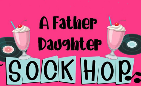Father/Daughter Sock Hop Dates!