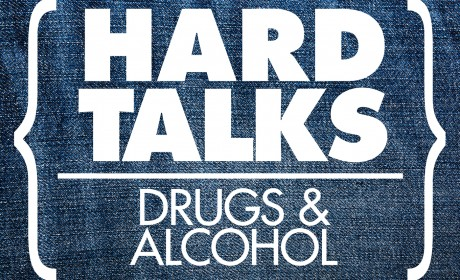 Hard Talks: Drugs & Alcohol