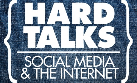 Hard Talks: Social Media & The Internet