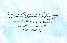 Winter Wonder Lounge at Nashville Farmers' Market